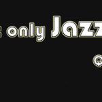 Not Only Jazz